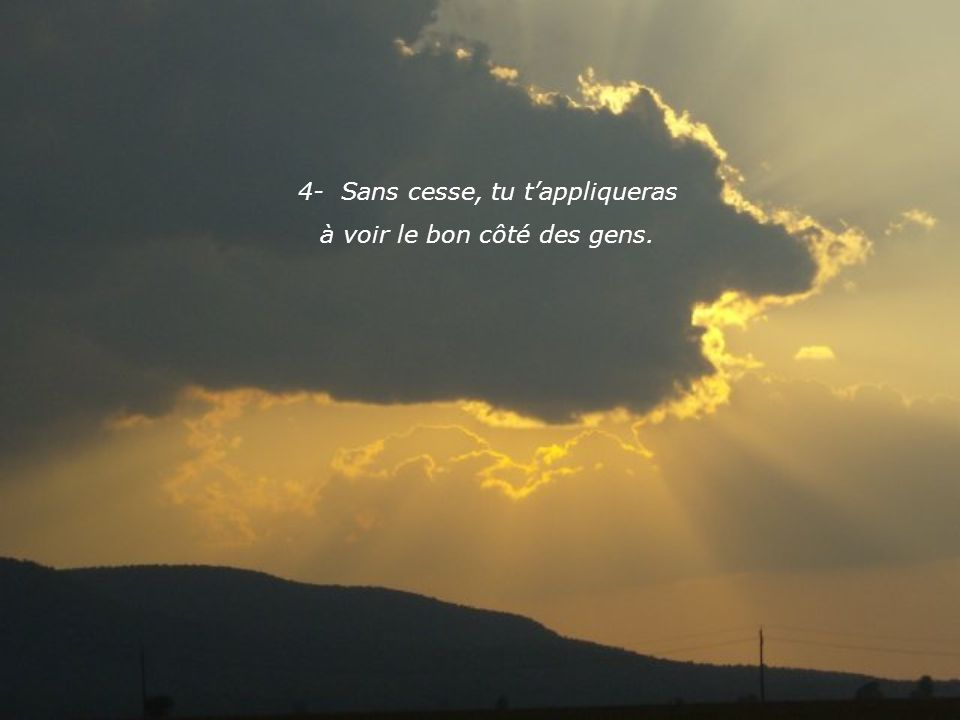 3.En ton cœur, tu te rediras: « Dieu qui maime est toujours présent. »