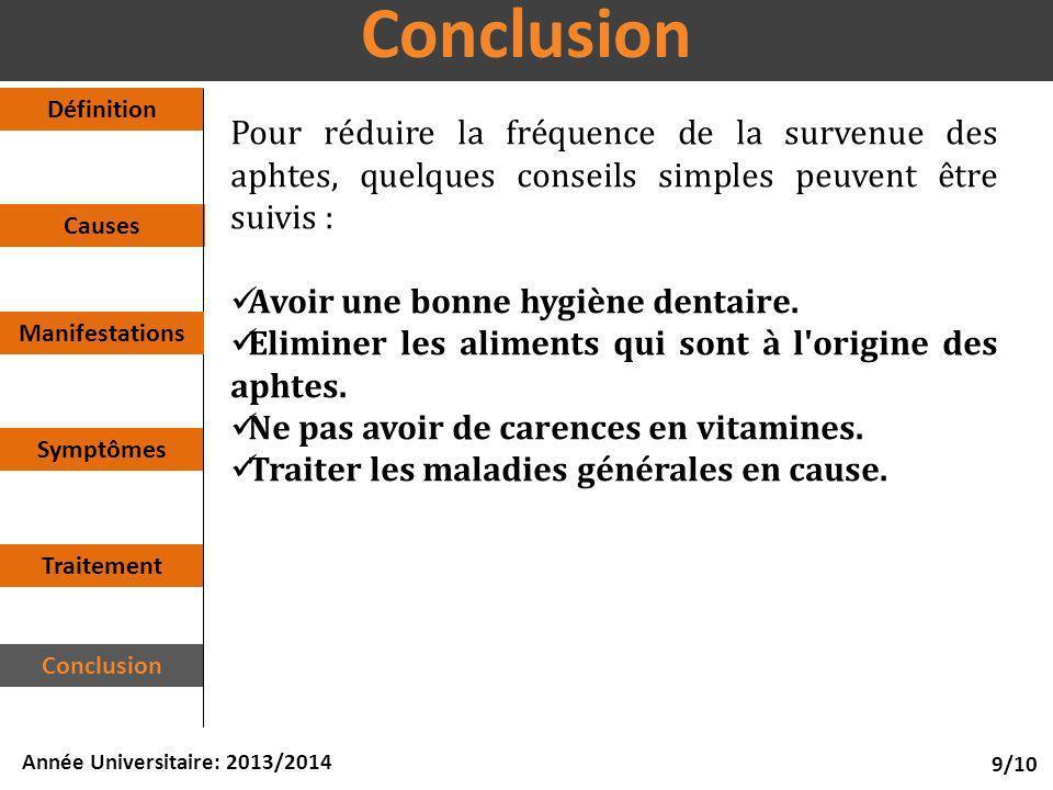 Causes Symptômes Définition Traitement Conclusion 9/10 Année Universitaire: 2013/2014 Conclusion Manifestations Pour réduire la fréquence de la surven