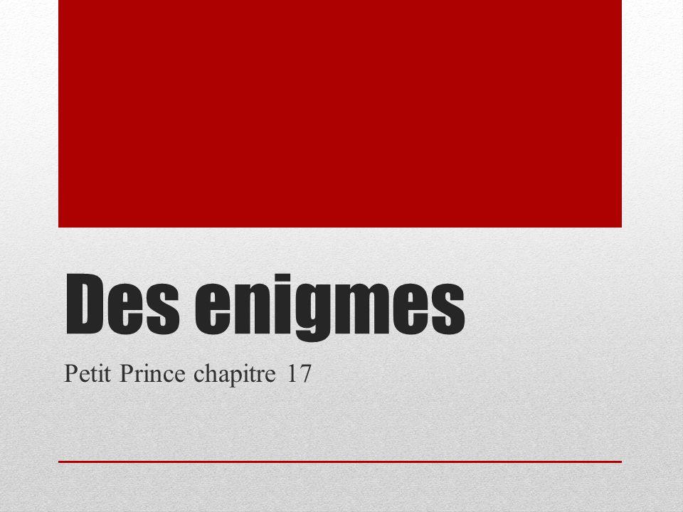 Des enigmes Petit Prince chapitre 17
