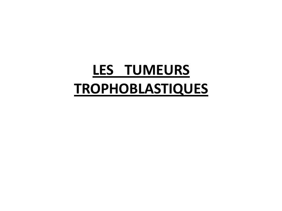 LES TUMEURS TROPHOBLASTIQUES