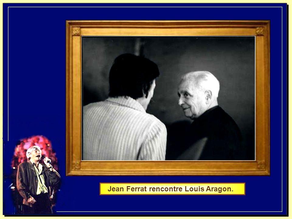 Jean Ferrat rencontre Louis Aragon.