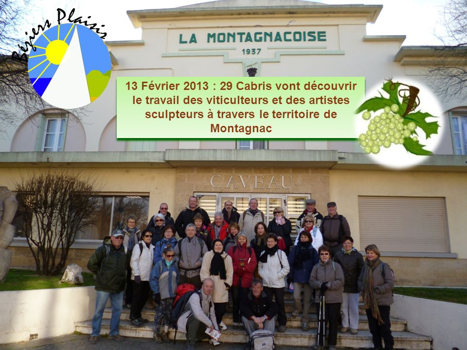 13 Février 2013 : 29 Cabris vont découvrir le travail des viticulteurs et des artistes sculpteurs à travers le territoire de Montagnac