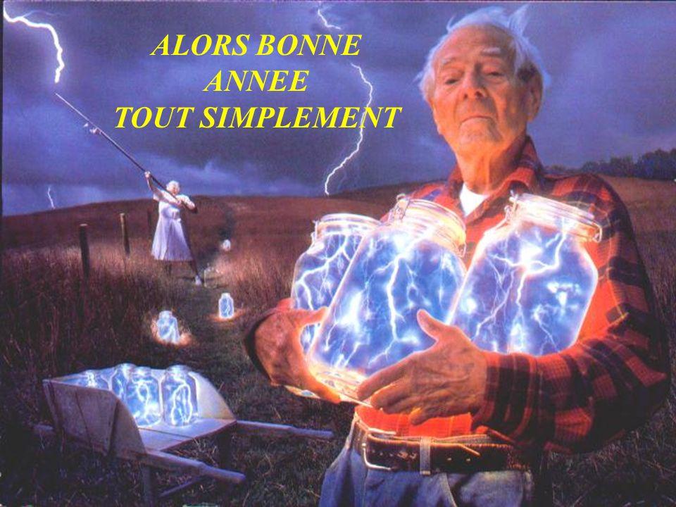 ALORS BONNE ANNEE TOUT SIMPLEMENT