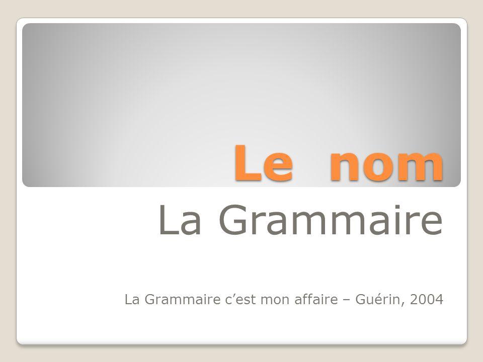 Le nom La Grammaire La Grammaire cest mon affaire – Guérin, 2004