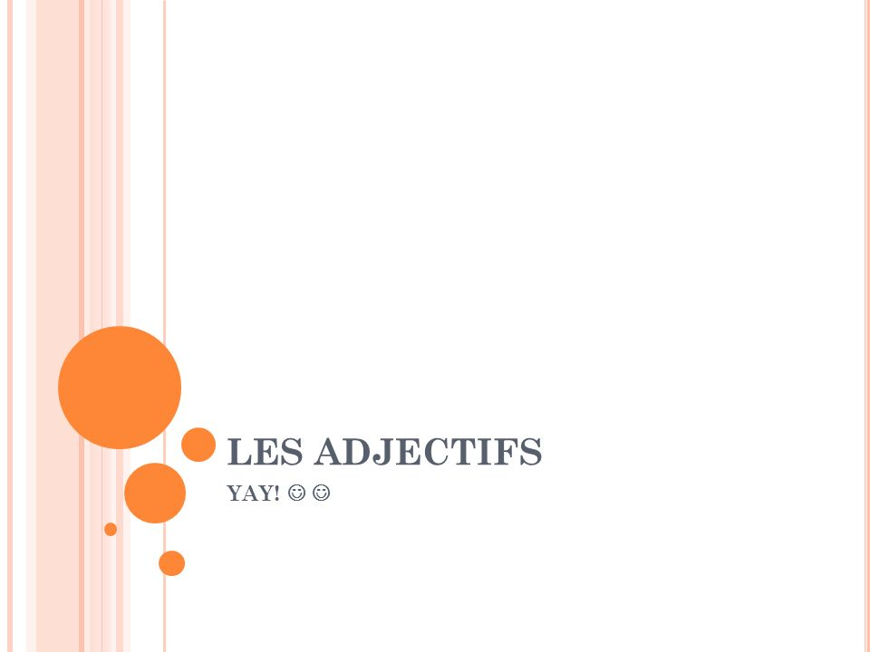 LES ADJECTIFS YAY!