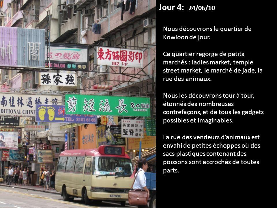 Nous découvrons le quartier de Kowloon de jour. Ce quartier regorge de petits marchés : ladies market, temple street market, le marché de jade, la rue