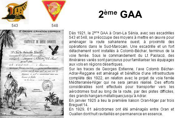 2 ème GAA Dès 1921, le 2 ème GAA à Oran-La Sénia, avec ses escadrilles 543 et 548, se préoccupe des moyens à mettre en œuvre pour aménager la route sa