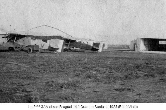 Le 2 ème GAA et ses Breguet 14 à Oran-La Sénia en 1923 (René Viala)