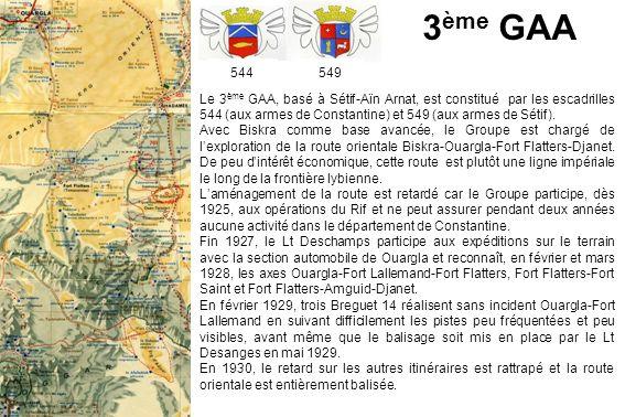 3 ème GAA Le 3 ème GAA, basé à Sétif-Aïn Arnat, est constitué par les escadrilles 544 (aux armes de Constantine) et 549 (aux armes de Sétif). Avec Bis