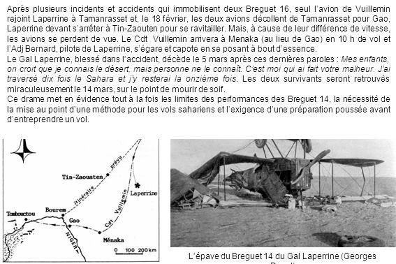 Après plusieurs incidents et accidents qui immobilisent deux Breguet 16, seul lavion de Vuillemin rejoint Laperrine à Tamanrasset et, le 18 février, l