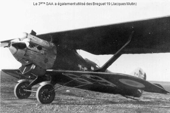 Le 3 ème GAA a également utilisé des Breguet 19 (Jacques Mutin)