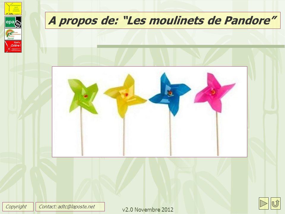 v2.0 Novembre 2012 A propos de: Les moulinets de Pandore CopyrightContact: adtc@laposte.net