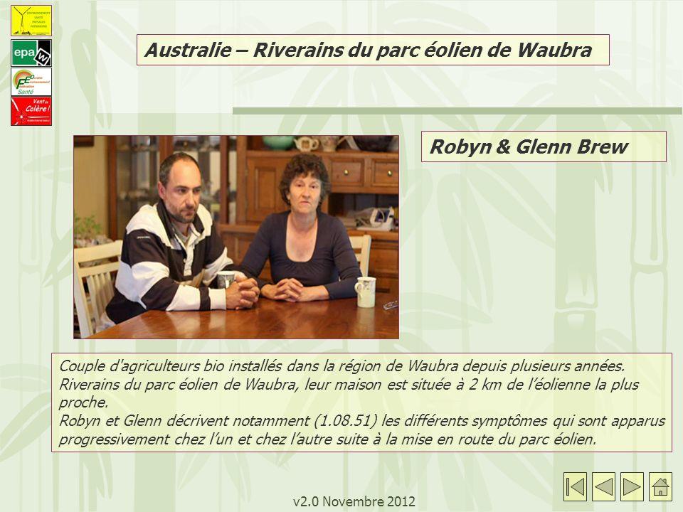 v2.0 Novembre 2012 Couple d'agriculteurs bio installés dans la région de Waubra depuis plusieurs années. Riverains du parc éolien de Waubra, leur mais