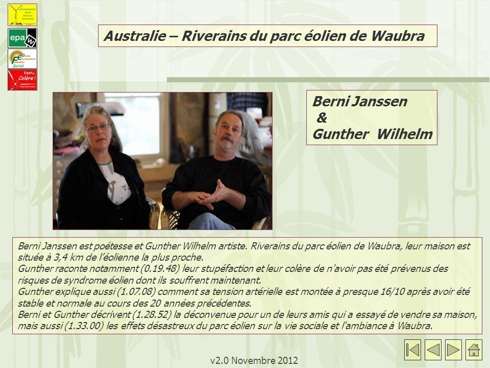 v2.0 Novembre 2012 Berni Janssen est poétesse et Gunther Wilhelm artiste. Riverains du parc éolien de Waubra, leur maison est située à 3,4 km de léoli