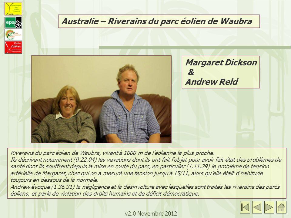 v2.0 Novembre 2012 Margaret Dickson & Andrew Reid Australie – Riverains du parc éolien de Waubra Riverains du parc éolien de Waubra, vivant à 1000 m de léolienne la plus proche.
