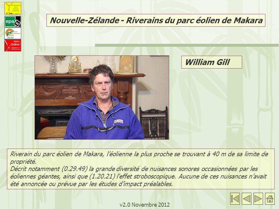 v2.0 Novembre 2012 William Gill Riverain du parc éolien de Makara, léolienne la plus proche se trouvant à 40 m de sa limite de propriété. Décrit notam