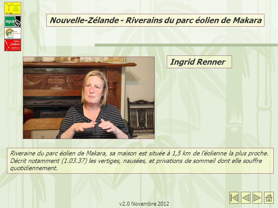 v2.0 Novembre 2012 Ingrid Renner Riveraine du parc éolien de Makara, sa maison est située à 1,5 km de léolienne la plus proche. Décrit notamment (1.03