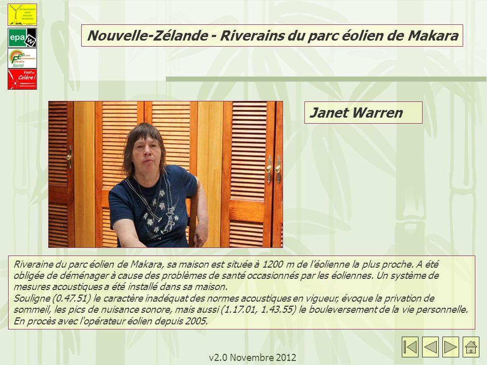 v2.0 Novembre 2012 Janet Warren Riveraine du parc éolien de Makara, sa maison est située à 1200 m de léolienne la plus proche. A été obligée de déména