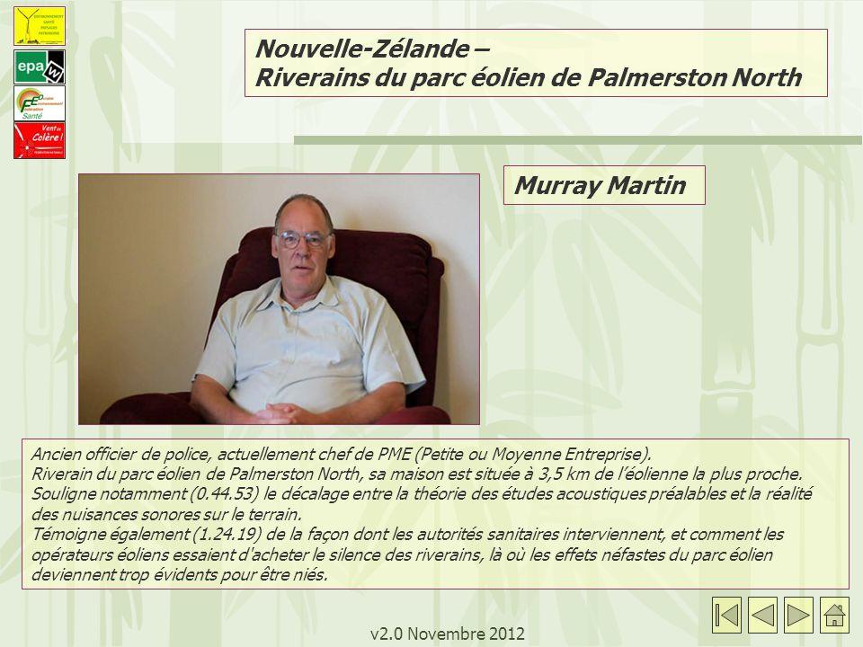 v2.0 Novembre 2012 Murray Martin Ancien officier de police, actuellement chef de PME (Petite ou Moyenne Entreprise). Riverain du parc éolien de Palmer