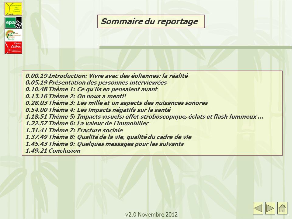 v2.0 Novembre 2012 Sommaire du reportage 0.00.19 Introduction: Vivre avec des éoliennes: la réalité 0.05.19 Présentation des personnes interviewées 0.