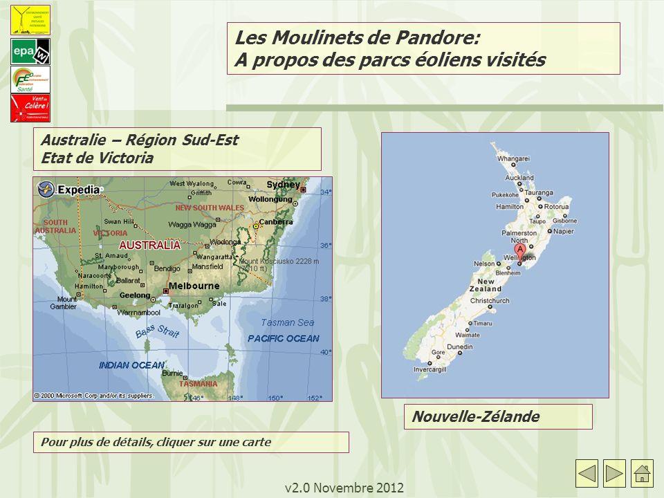 v2.0 Novembre 2012 Nouvelle-Zélande Australie – Région Sud-Est Etat de Victoria Les Moulinets de Pandore: A propos des parcs éoliens visités Pour plus de détails, cliquer sur une carte