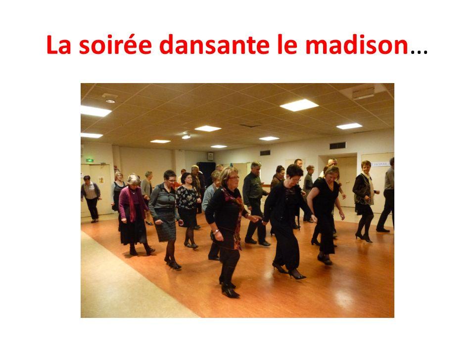 La soirée dansante le madison…