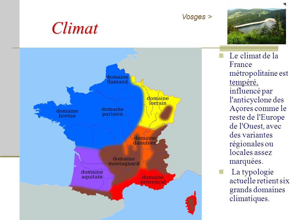 Climat Le climat de la France métropolitaine est tempéré, influencé par l anticyclone des Açores comme le reste de l Europe de l Ouest, avec des variantes régionales ou locales assez marquées.
