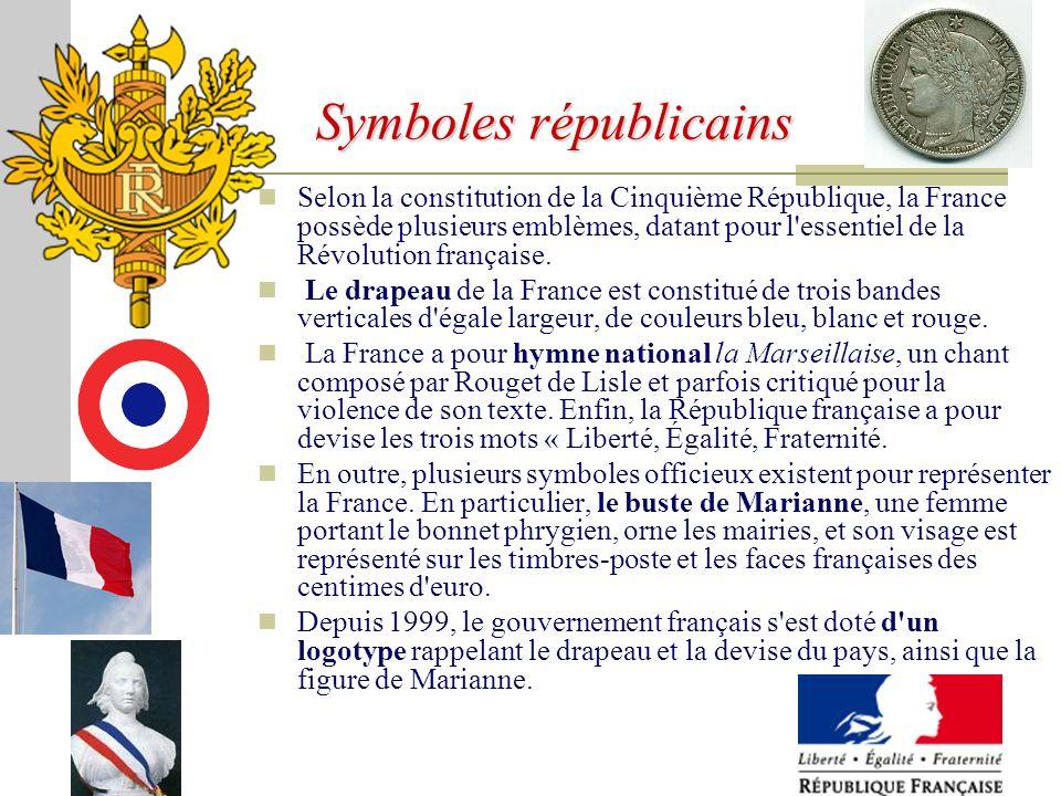 Selon la constitution de la Cinquième République, la France possède plusieurs emblèmes, datant pour l essentiel de la Révolution française.