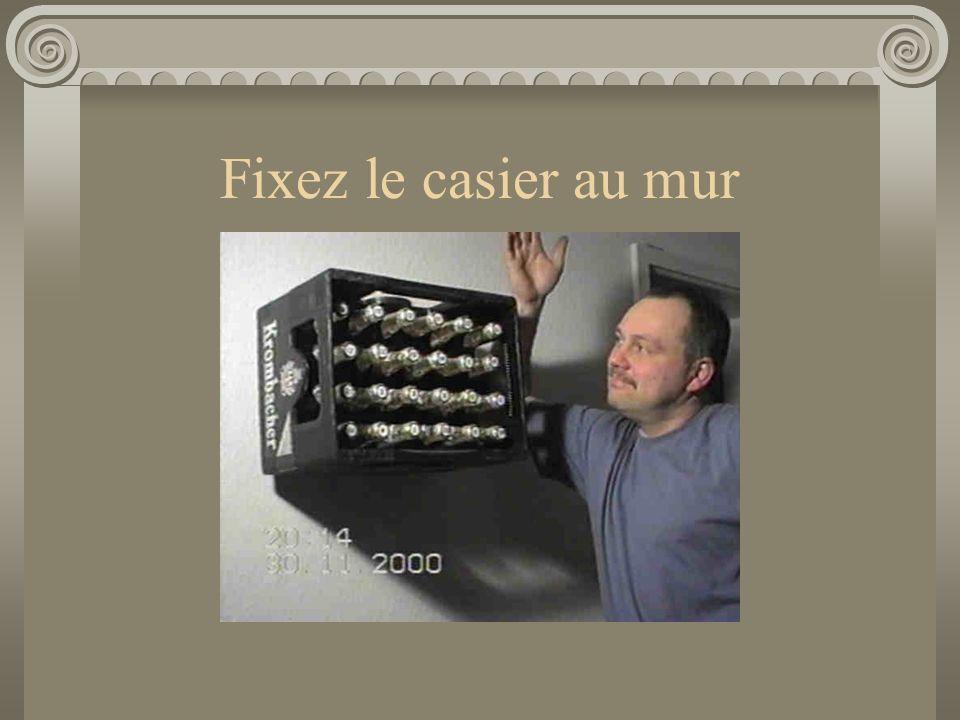 Fixez le casier au mur