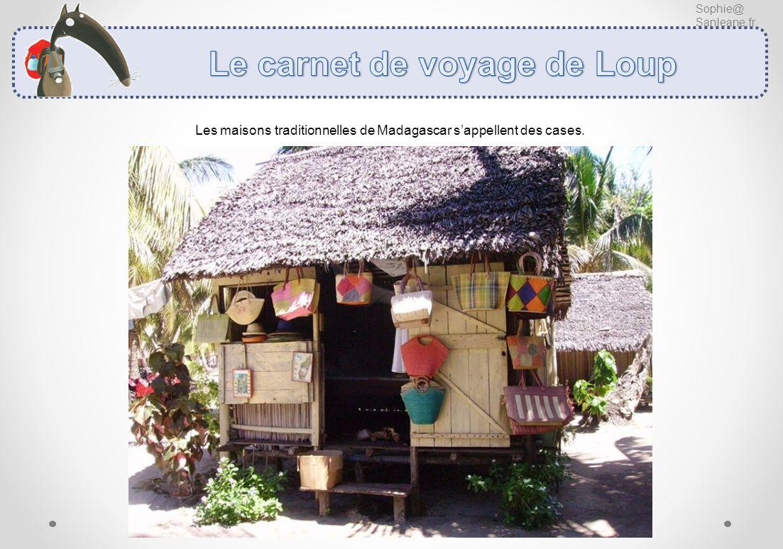 Sophie@ Sanleane.fr Les maisons traditionnelles de Madagascar sappellent des cases.