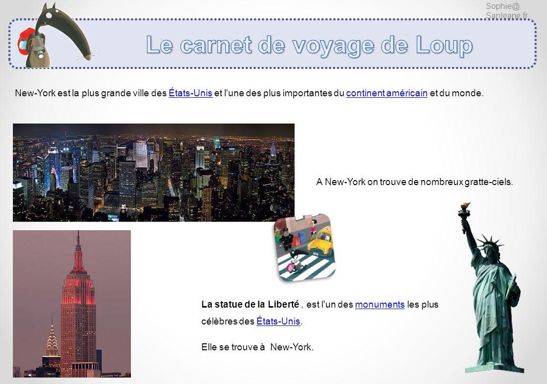 Sophie@ Sanleane.fr New-York est la plus grande ville des États-Unis et l'une des plus importantes du continent américain et du monde. A New-York on t