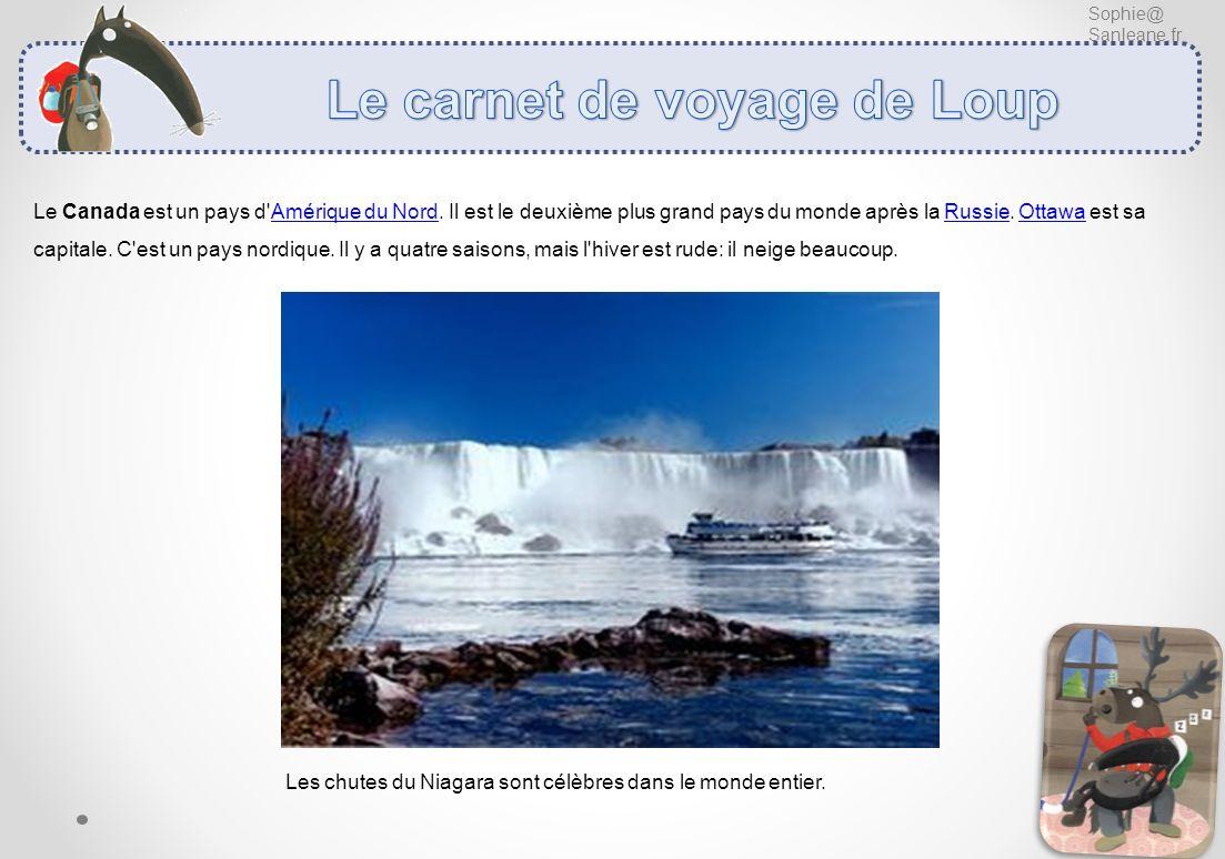 Sophie@ Sanleane.fr Le Canada est un pays d'Amérique du Nord. Il est le deuxième plus grand pays du monde après la Russie. Ottawa est sa capitale. C'e
