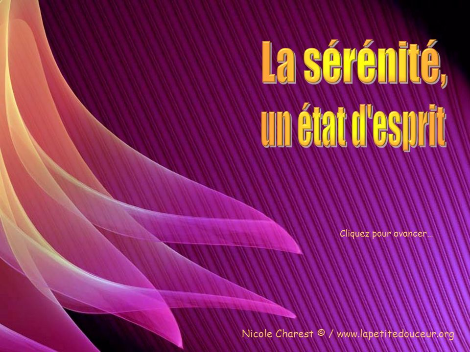 « Heureux celui qui ne sattache quà lessentiel; sa vie se déroule dans la sérénité.