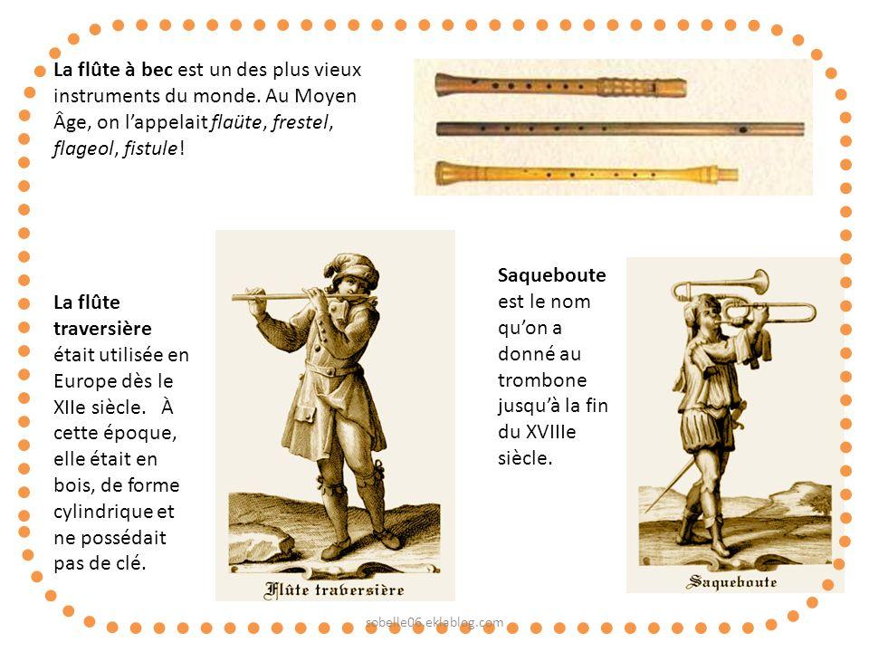 La flûte à bec est un des plus vieux instruments du monde. Au Moyen Âge, on lappelait flaüte, frestel, flageol, fistule! La flûte traversière était ut