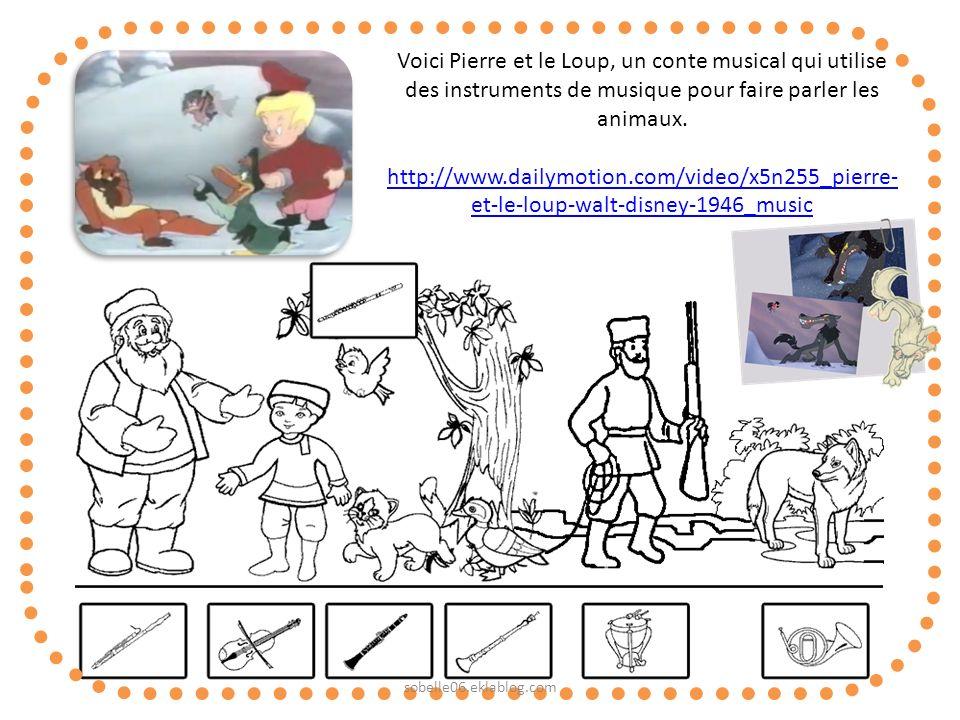 Voici Pierre et le Loup, un conte musical qui utilise des instruments de musique pour faire parler les animaux. http://www.dailymotion.com/video/x5n25