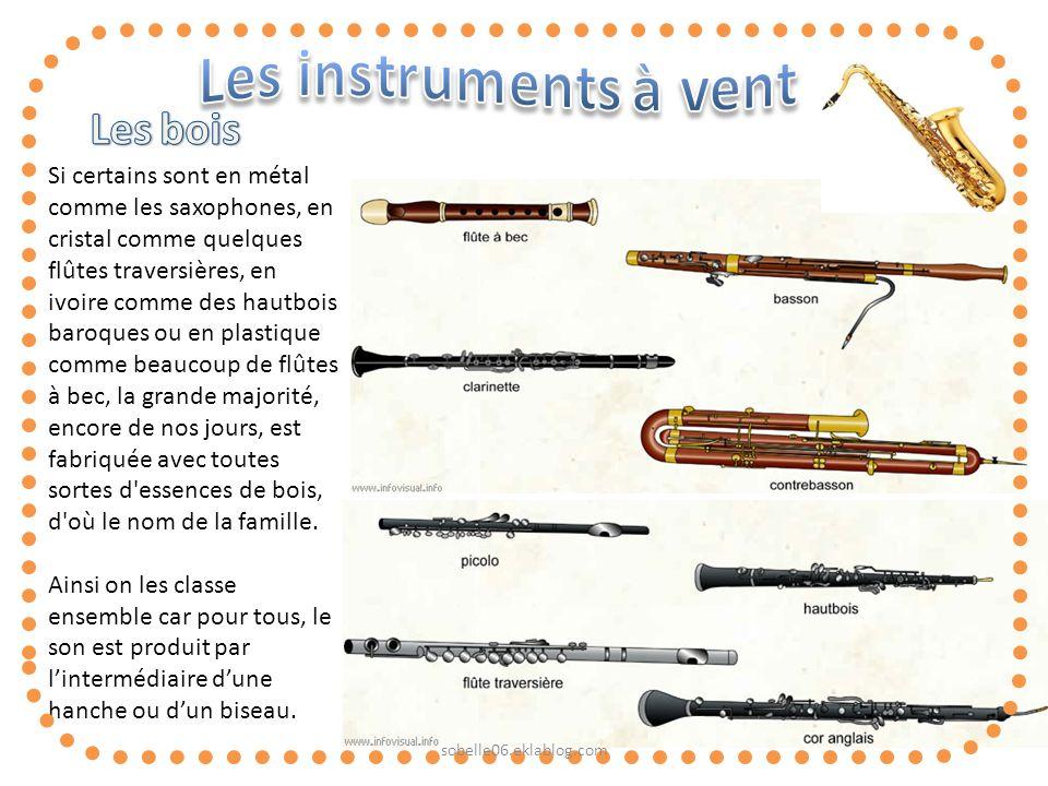 Si certains sont en métal comme les saxophones, en cristal comme quelques flûtes traversières, en ivoire comme des hautbois baroques ou en plastique c
