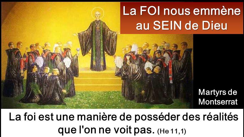 La FOI nous emmène au SEIN de Dieu La foi est une manière de posséder des réalités que l on ne voit pas.
