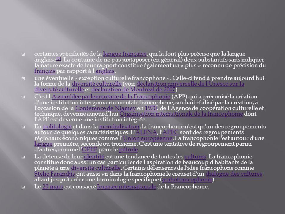 certaines spécificités de la langue française, qui la font plus précise que la langue anglaise [5]. La coutume de ne pas juxtaposer (en général) deux