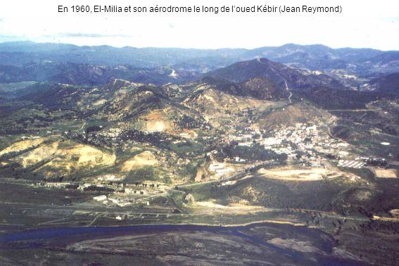 En 1960, El-Milia et son aérodrome le long de loued Kébir (Jean Reymond)