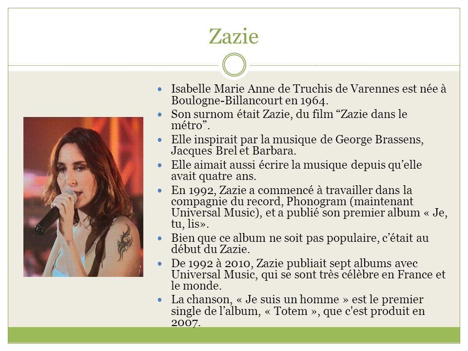 Zazie Isabelle Marie Anne de Truchis de Varennes est née à Boulogne-Billancourt en 1964. Son surnom était Zazie, du film Zazie dans le métro. Elle ins