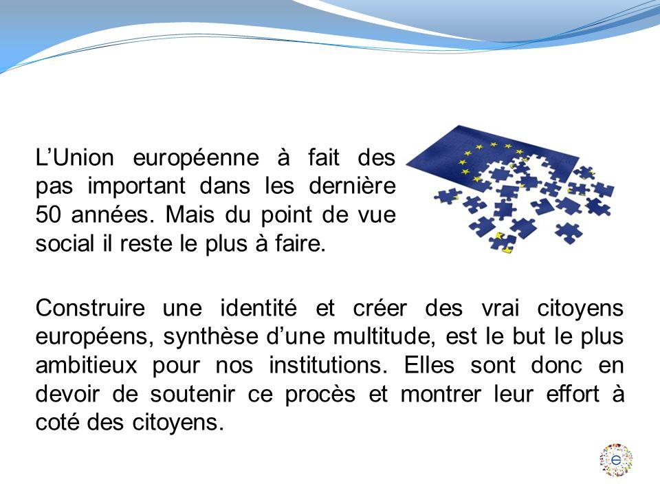 LUnion européenne à fait des pas important dans les dernière 50 années.