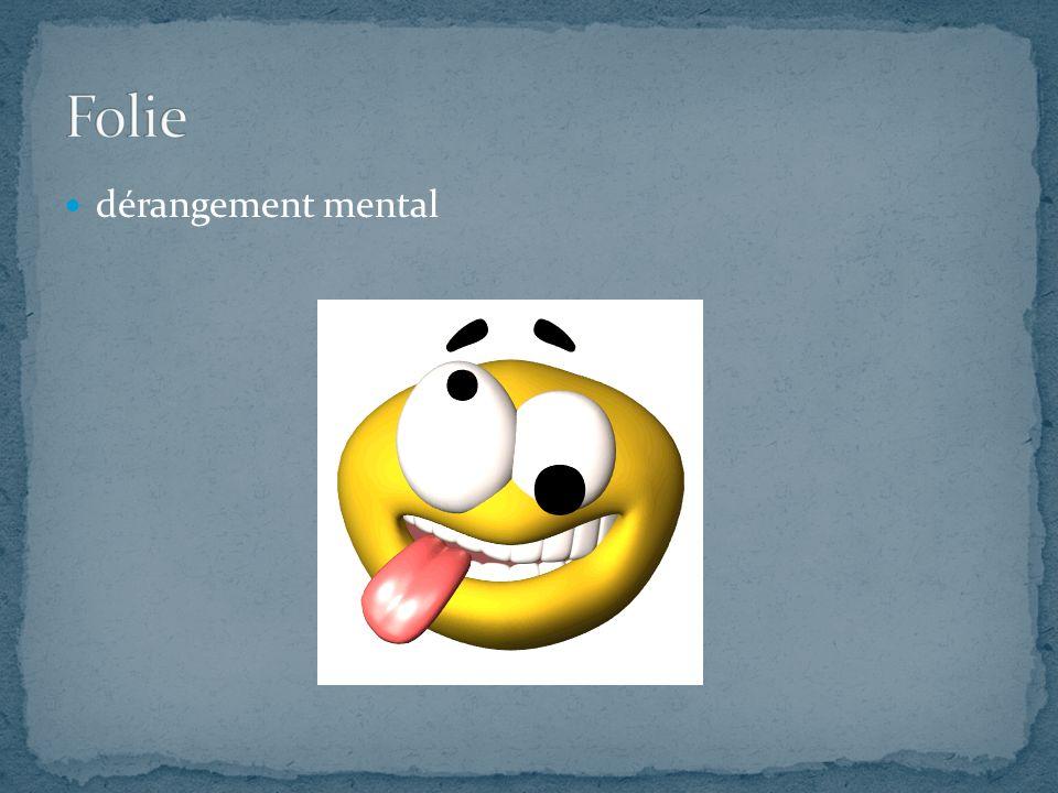 dérangement mental