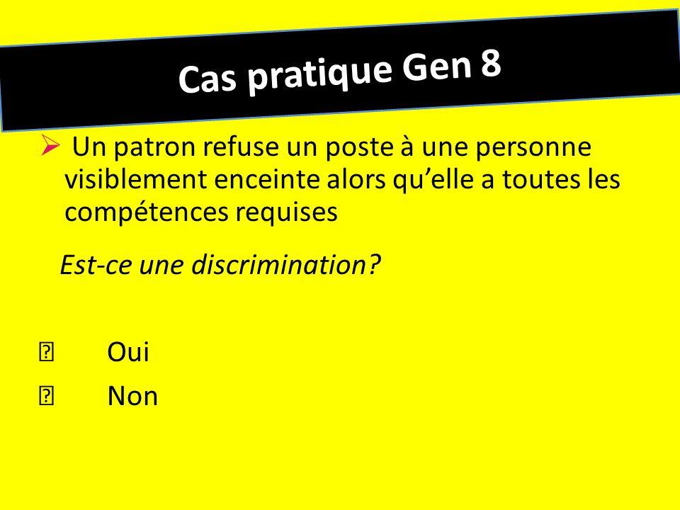 Cas pratique Gen 8 Un patron refuse un poste à une personne visiblement enceinte alors quelle a toutes les compétences requises Est-ce une discriminat
