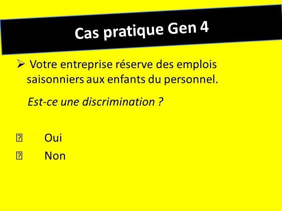 Réponse Cas pratique Gen 4 Votre entreprise réserve des emplois saisonniers aux enfants du personnel.