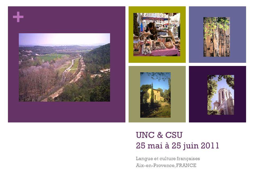 + UNC & CSU 25 mai à 25 juin 2011 Langue et culture françaises Aix-en-Provence, FRANCE