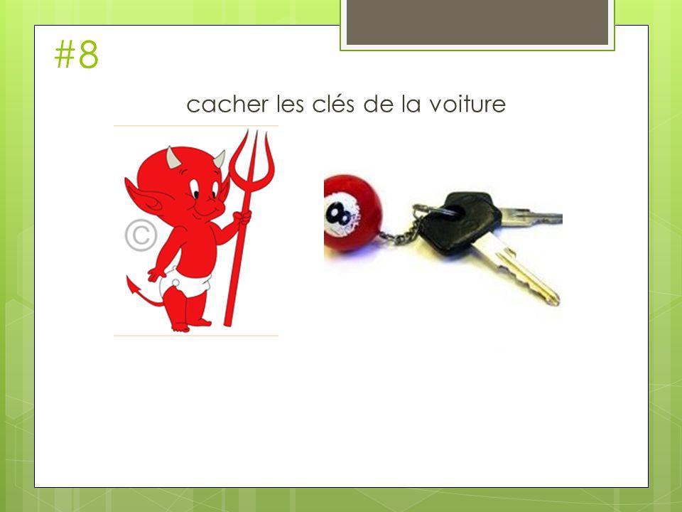 #8 cacher les clés de la voiture