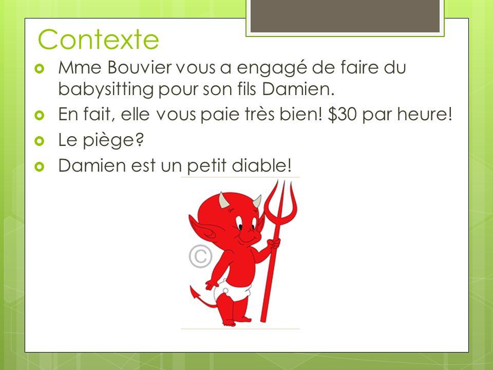 Contexte Mme Bouvier vous a engagé de faire du babysitting pour son fils Damien.
