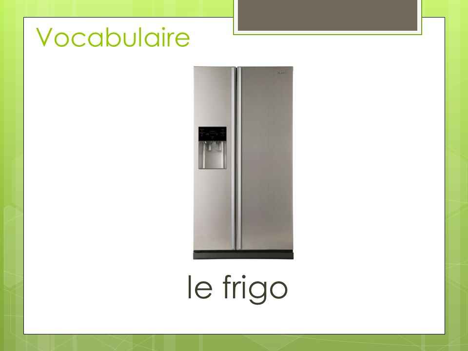 Vocabulaire le frigo