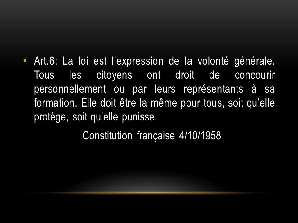Art.6: La loi est lexpression de la volonté générale.