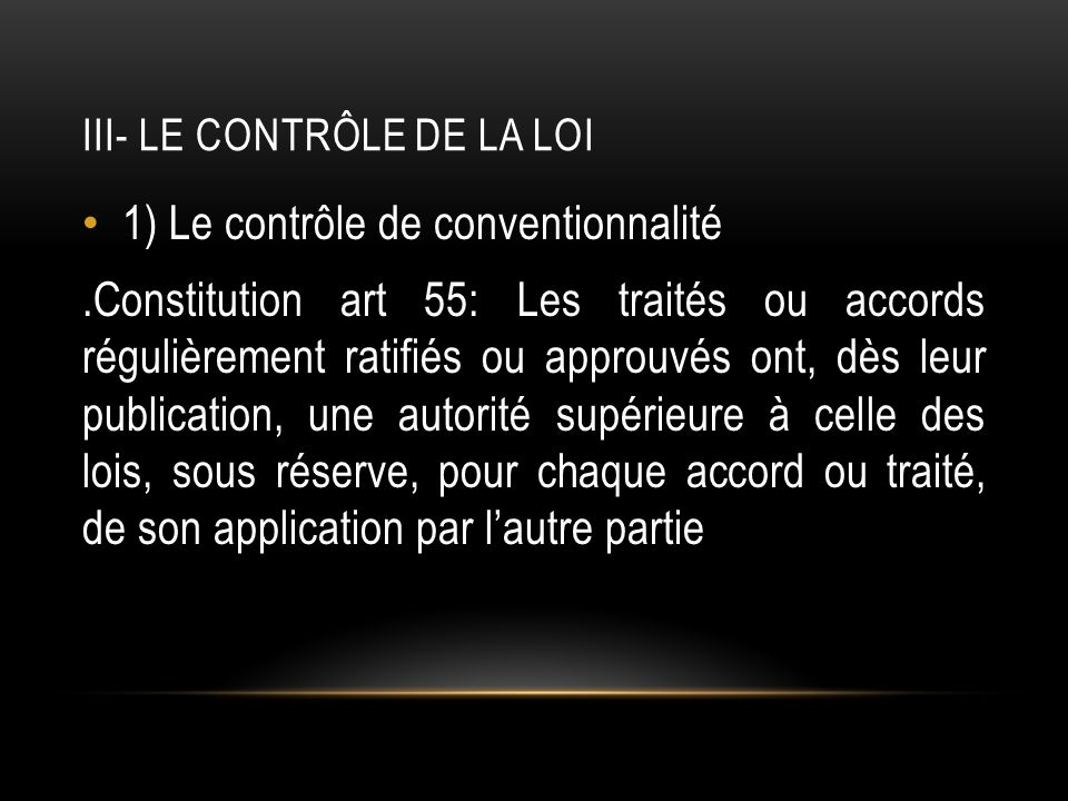 2) LE CONTRÔLE DE CONSTITUTIONNALITÉ Le rôle du Conseil constitutionnel